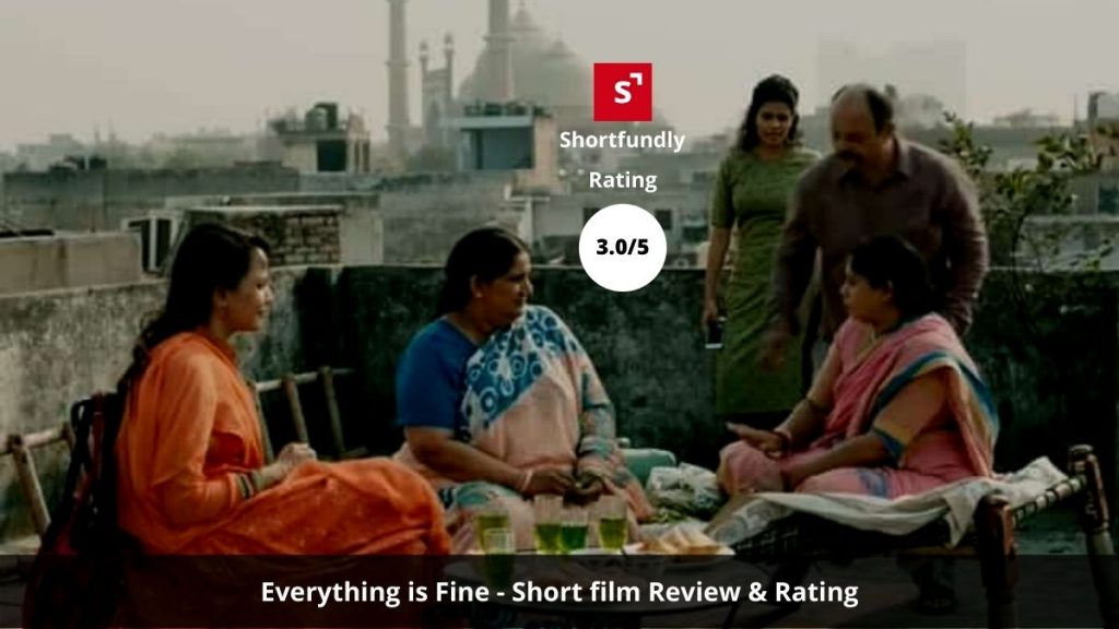 Everything is Fine - Short film Review & Rating in shortfundly