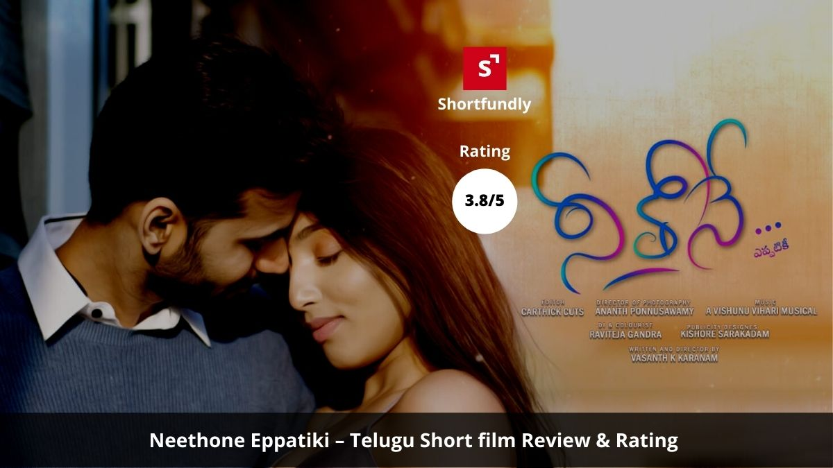 Neethone Eppatiki – [Telugu Shortfilm review & rating – 3.8/5]