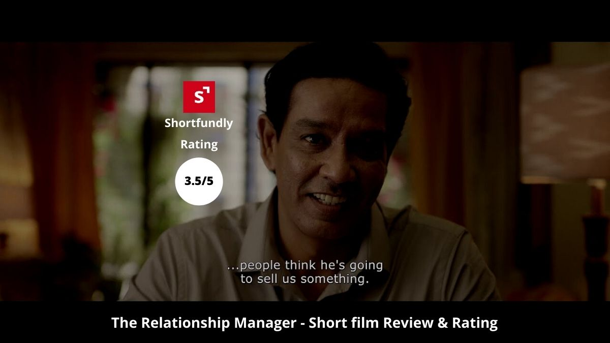 The Relationship Manager Short film by Falguni Thakore – Review & Rating – 3.5/5
