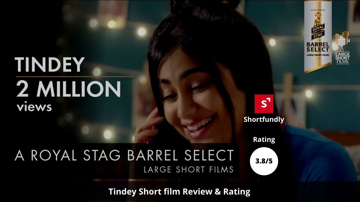 Tindey by Royal Stag [Shortfilm review & rating – 3.8/5]