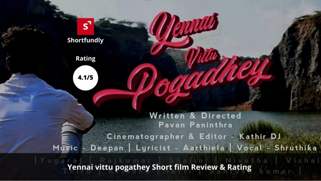 Yennai vittu pogathey - Tamil Shortfilm Review and raitng -4.1/5 -2020