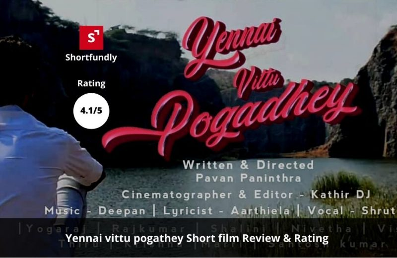 Yennai vittu pogathey - Tamil Shortfilm review and rating Posters -2020
