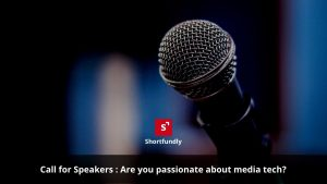 call for speakers slot in media & video tech - shortfundly