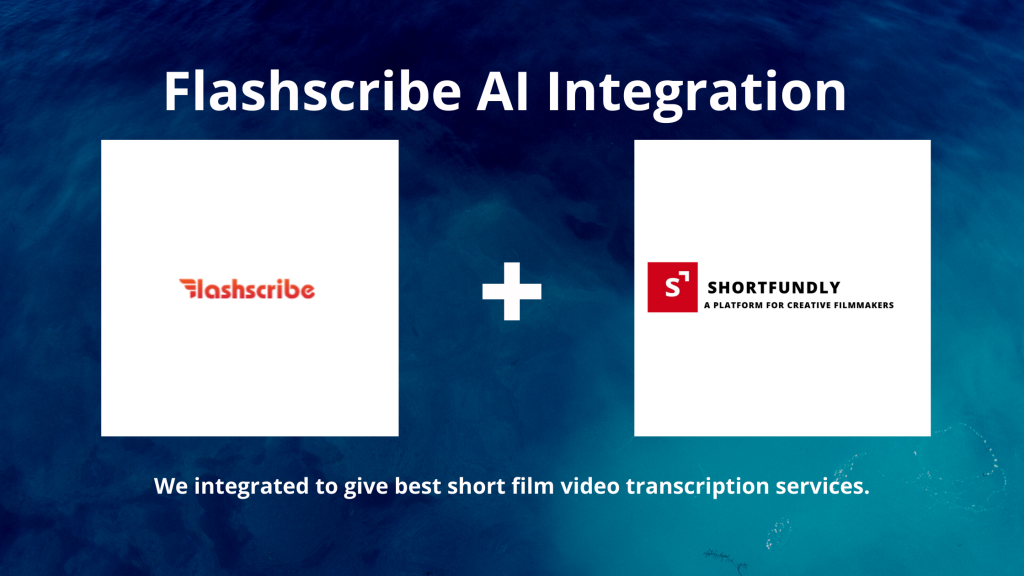 Shorfundly-A platform for filmmakers integration using flashscribe AI tools to provide transcription service to media and video.