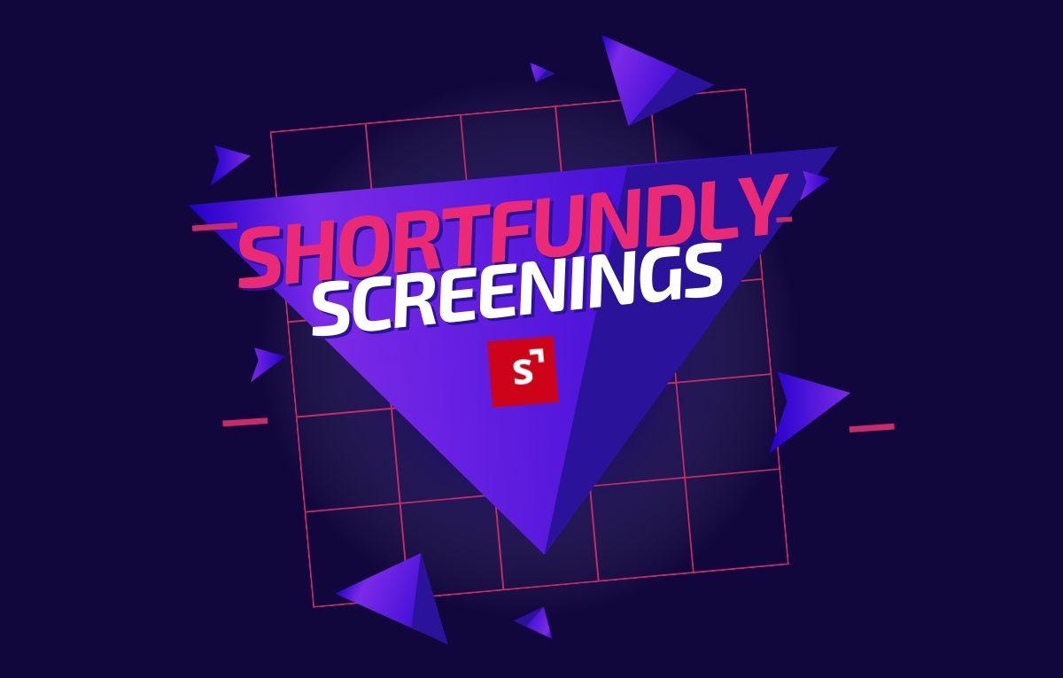 Shortfundly Film Screenings